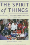 Spirit of Things:Materiality and Religious Diversity in Southeast Asia