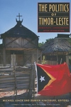 The Politics of Timor-Leste:Democratic Consolidation after Intervention