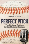 Perfect Pitch : The National Anthem for the National Pastime