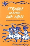 Struggle to Be the Sun Again:Introducing Asian Women's Theology