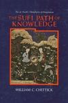 The Sufi Path of Knowledge:Ibn Al-Arabi's Metaphysics of Imagination