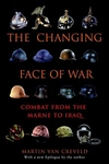 The Changing Face of War:Combat from the Marne to Iraq