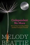 Codependent No More:How to Stop Controlling Others and Start Caring for Yourself