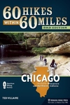 60 Hikes Within 60 Miles: Chicago:Including Wisconsin and Northwest Indiana