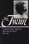 Mark Twain, Vol. 1:Collected Tales, Sketches, Speeches, and Essays, 1852-1890