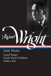 Richard Wright - Early Works:Lawd Today! - Uncle Tom's Children - Native Son
