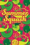 Summer Squash (Short Stack Editions
