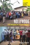 Nollywood: The Making of a Film Empire