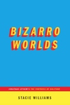 Bizarro Worlds : Jonathan Lethem's the Fortress of Solitude