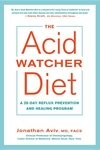 The Acid Watcher Diet: A 28-Day Reflux Prevention Program