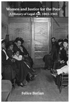 Women and Justice for the Poor: A History of Legal Aid, 1863-1945