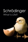 What Is Life?:With Mind and Matter and Autobiographical Sketches