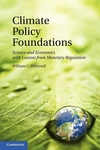 Climate Policy Foundations:Science and Economics with Lessons from Monetary Regulation