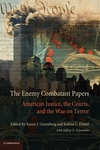 Enemy Combatant Papers: American Justice, the Courts, and the War on Terror