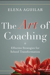 Art of Coaching : Effective Strategies for School Transformation