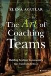 Art of Coaching Teams: Building Resilient Communities That Transform Schools