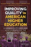 Improving Quality in American Higher Education : Learning Outcomes and Assessments for the 21st Century