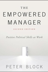 The Empowered Manager: Positive Political Skills at Work