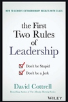 The First Two Rules of Leadership: Don't be Stupid, Don't be a Jerk.