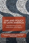 Law and Policy in Latin America : Transforming Courts, Institutions, and Rights