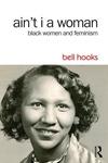 Ain't I a Woman : Black Women and Feminism