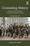 Consuming History: Historians and Heritage in Contemporary Popular Culture (Revised)