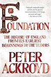 Foundation:The History of England from Its Earliest Beginnings to the Tudors