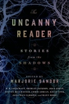 Uncanny Reader : Stories from the Shadows