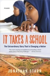 It Takes a School: The Extraordinary Story That Is Changing a Nation