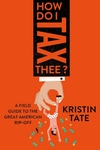 How Do I Tax Thee?: A Young Person's Guide to the Great American Rip-Off