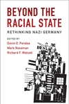 Beyond the Racial State : Rethinking Nazi Germany