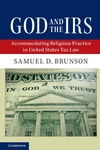 God and the IRS: Accommodating Religious Practice in United States Tax Law