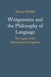 Wittgenstein and the Philosophy of Language: The Legacy of the Philosophical Investigations