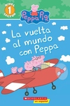 Around the World with Peppa (Scholastic Reader, Level 1, Peppa Pig) (Spanish)