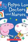 Peppa Loves Doctors and Nurses (Peppa Pig)