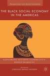 Black Social Economy in the Americas: Exploring Diverse Community-Based Markets (2018)
