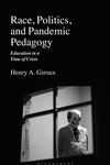 Race, Politics, and Pandemic Pedagogy: Education in a Time of Crisis