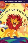 The Soundtrack Series The Lion King: I Just Can't Wait to be King