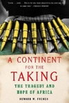 A Continent for the Taking:The Tragedy and Hope of Africa