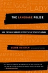 The Language Police:How Pressure Groups Restrict What Students Learn