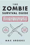 The Zombie Survival Guide:Complete Protection from the Living Dead
