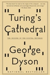 Turing's Cathedral:The Origins of the Digital Universe