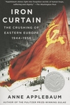 Iron Curtain:The Crushing of Eastern Europe, 1944-1956