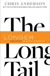 Long Tail:Why the Future of Business Is Selling Less of More
