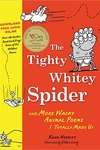 The Tighty Whitey Spider:And More Wacky Animal Poems I Totally Made Up