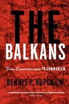 The Balkans:From Constantinople to Communism