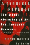 A Terrible Revenge:The Ethnic Cleansing of the East European Germans