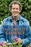 Complete Gardener: A Practical, Imaginative Guide to Every Aspect of Gardening (UK)