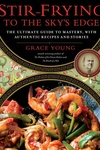 Stir-Frying to the Sky's Edge:The Ultimate Guide to Mastery, with Authentic Recipes and Stories