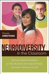Neurodiversity in the Classroom : Strength-based Strategies to Help Students With Special Needs Succeed in School and Life